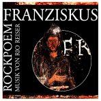 Franziskus: Ein Rockpoem
